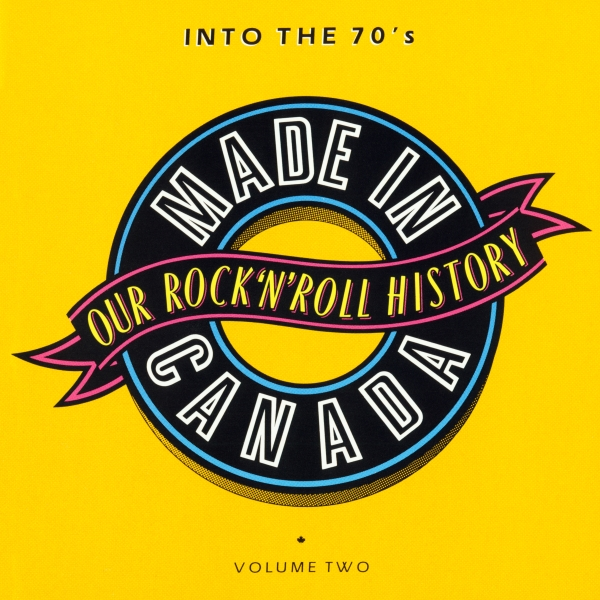 Made in Canada Volume 2 - Into the '70s (1969-1974)